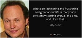 frustrating and fascinating billy crystal quote writer's block writing habit