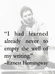 hemingway-dont-empty-the-well-quote
